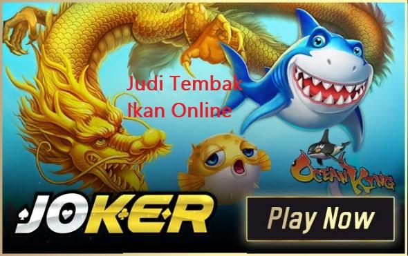 Judi Tembak Ikan Joker123 Online Uang Asli Terpopuler