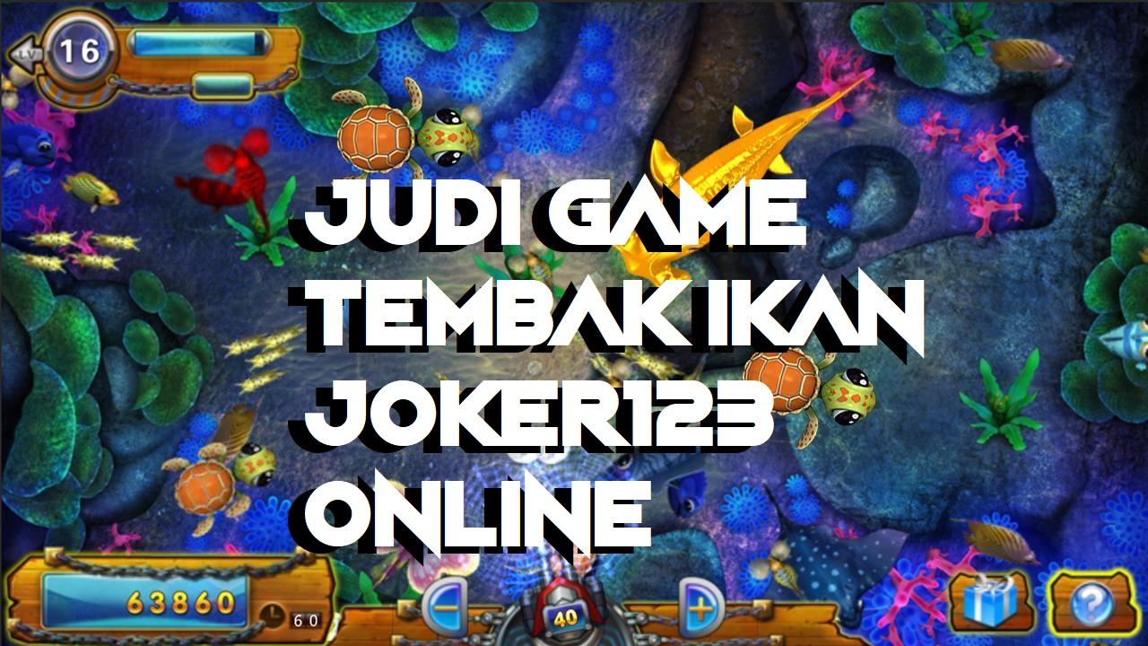Judi Game Tembak Ikan Joker123 Online